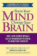 Train Your Mind How a New Science Reveals Our Extraordinary Potential to Transform Ourselves