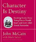 Character Is Destiny Inspiring Stories Every Young Person Should Know and Every Adult Should...