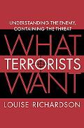 What Terrorists Want Understanding the Enemy, Containing the Threat