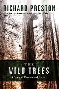 Wild Trees A Story of Passion And Daring