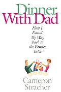 Dinner With Dad One Man's Epic Struggle to Make It Home, Make a Meal, and Sit Down With His ...