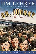 Oh, Johnny: A Novel