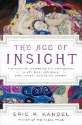 The Age of Insight: The Quest to Understand the Unconscious in Art, Mind, and Brain, from Vi...