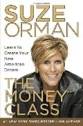 Money Class : Learn to Create Your New American Dream