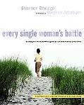 Every Single Woman's Battle Guarding Your Heart And Mind Against Sexual And Emotional Compro...
