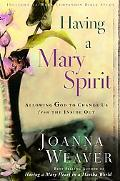 Having a Mary Spirit Allowing God to Change Us from the Inside Out
