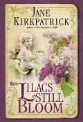 Where Lilacs Still Bloom : A Novel
