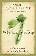 Friends We Keep: How Women Navigate the Delights and Wounds of Friendship