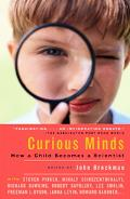 Curious Minds How A Child Becomes a Scientist