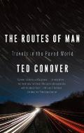 Routes of Man : Travels in the Paved World