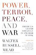 Power, Terror, Peace, And War America's Grand Strategy in a World at Risk