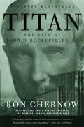 Titan The Life of John D. Rockefeller, Sr.