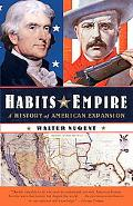 Habits of Empire: A History of American Expansionism