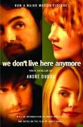 We Don't Live Here Anymore Three Novellas