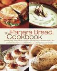 Panera Bread Cookbook Breadmaking Essentials and Recipes from America's Favorite Bakery-Cafe