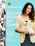 Lion Brand Yarn Vintage Styles for Today More Than 50 Patterns to Knit And Crochet