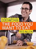 Food You Want To Eat 100 Smart, Simple Recipes