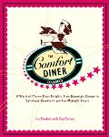 Comfort Diner Cookbook A World Of Classic Diner Delights, From Homestyle Dinners To Satisfyi...