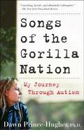 Songs of the Gorilla Nation My Journey Through Autism