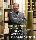 Christopher Lowell's Seven Layers of Organization Unclutter Your Home, Unclutter Your Life
