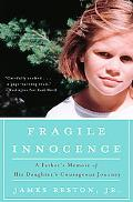 Fragile Innocence A Father's Memoir of His Daughter's Courageous Journey