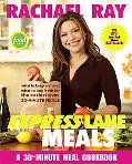 Rachael Ray Express Lane Meals What to Keep on Hand, What to Buy Fresh for the Easiest-Ever ...