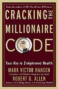 Cracking the Millionaire Code Your Key to Enlightened Wealth