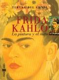 Frida Kahlo LA Pintora Y El Mito