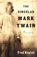 Singular Mark Twain A Biography