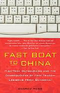 Fast Boat to China High-tech Outsourcing and the Consequences of Free Trade Lessons from Sha...