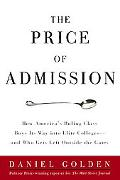 Price of Admission How America's Ruling Class Buys Its Way into Elite Colleges -- And Who Ge...