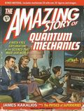 The Amazing Story of Quantum Mechanics: A Math-Free Exploration of the Science That Made Our...