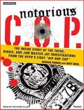 Notorious C.O.P.: The Inside Story of the Tupac, Biggie, and Jam Master Jay Investigations f...
