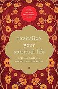 Revitalize Your Spiritual Life : A Woman's Guide for Vibrant Christian Living
