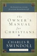 Owner's Manual for Christians : The Essential Guide for a God-Honoring Life