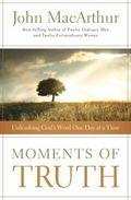Moments of Truth : Unleashing God's Word One Day at a Time