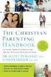 The Christian Parenting Handbook: 50 Heart-Based Strategies for All the Stages of Your Child...