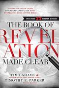 Book of Revelation Made Clear : A down-To-Earth Guide to Understanding the Most Mysterious B...