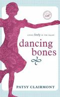 Dancing Bones: Living Lively in the Valley