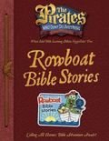 Pirates Who Don't Do Anything: A Veggietales Movie: Rowboat Bible Stories