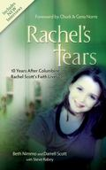 Rachel's Tears: 10 Years After Columbine... Rachel Scott's Faith Lives On