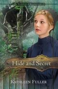 Hide and Secret (The Mysteries of Middlefield Series)