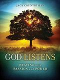 God Listens : Praying with Passion and Power
