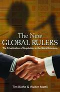 New Global Rulers : The Privatization of Regulation in the World Economy