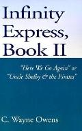 Infinity Express, Book II Here We Go Again or Uncle Shelby & the Pirates