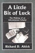 Little Bit of Luck The Making of an Adventurous Scholar