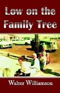 Low on the Family Tree