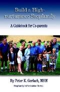 Build a High-Nurturance Stepfamily A Guidebook for Co-Parents