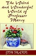 Weird and Wonderful World of Professor Marcy