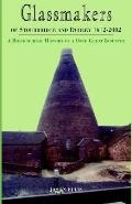 Glassmakers of Stourbridge and Dudley 1612-2002 A Biographical History of a Once Great Industry